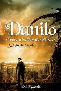 Danilo Contra o Senhor das Moscas