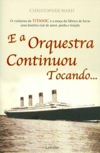 E a Orquestra Continuou Tocando...