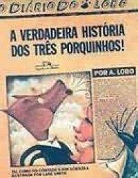 A Verdadeira Hist�ria dos Tr�s Porquinhos!