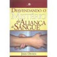 DESVENDANDO OS MIST�RIOS DA ALIAN�A DE SANGUE