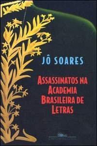 Assassinatos na Academia Brasileira de Letras