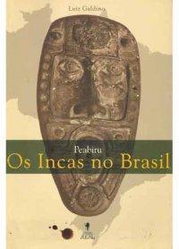 Peabiru Os Incas no Brasil