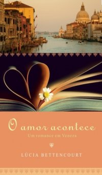 O Amor Acontece - Um Romance em Veneza