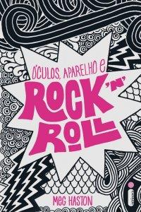 Óculos, Aparelho e Rock'n'roll