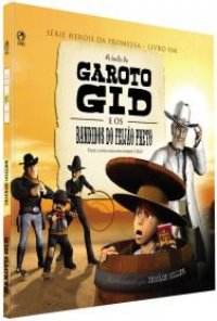 A lenda do Garoto Gid e os bandidos do feij�o preto