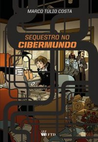 Sequestro no CIBERMUNDO
