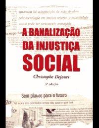 A banaliza��o da injusti�a social