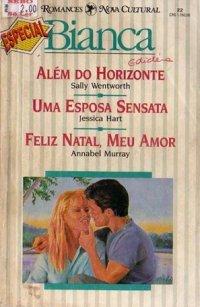 Al�m do Horizonte/ Uma Esposa Sensata/ Feliz Natal, Meu Amor