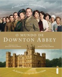 O Mundo de Downton Abbey
