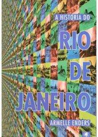 A Hist�ria do Rio de Janeiro