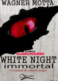 http://skoob.s3.amazonaws.com/livros/272139/WHITE_NIGHT_IMMORTAL_1349897422P.jpg