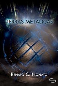 Dica de leitura Terras Metálicas Renato C. Nonato Distopia