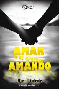 http://skoob.s3.amazonaws.com/livros/282475/AMAR_SO_SE_APRENDE_AMANDO_1353507221P.jpg