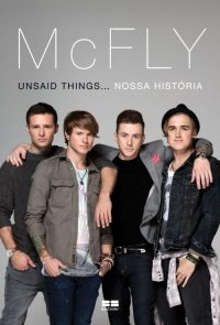 McFLY - Unsaid Things... Nossa História