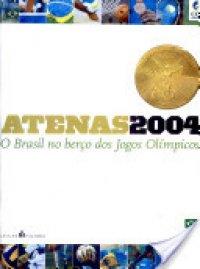 Atenas 2004: o Brasil no berço dos Jogos Olímpicos