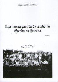 A primeira partida de futebol do Estado do Paraná