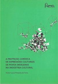 A proteção jurídica de expressхes culturais de povos indígenas na indústria cultural