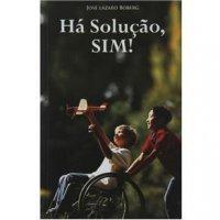 Há Solução, SIM!