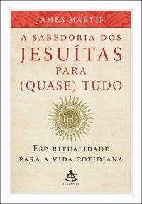 A sabedoria dos jesuítas para (quase) tudo