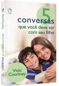 5 Conversas que vocк deve ter com seu filho
