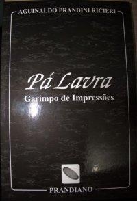 Pá Lavra - Garimpo de Impressхes