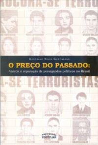O Preço do Passado: Anistia e reparação de perseguidos políticos no Brasil