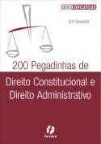 200 Pegadinhas de Direito Constitucional e Direito Administrativo