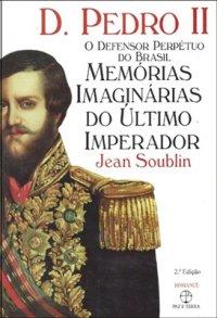 D.Pedro II: o defensor perpétuo do Brasil