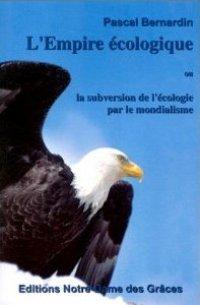 L'Empire écologique ou La Subversion de l'écologie par le mondialisme
