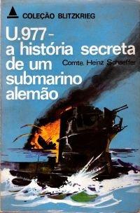 U.977 - a histуria secreta de um submarino alemão