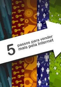 5 passos para vender mais pela Internet