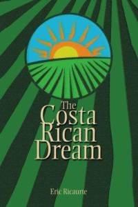 The Costa Rican Dream