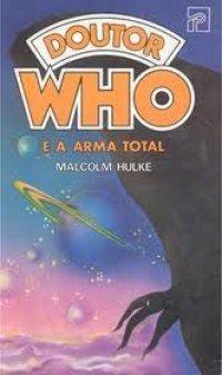 Doutor Who E A Arma Total