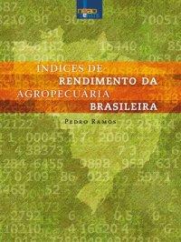 índices de rendimento da agropecuária brasileira