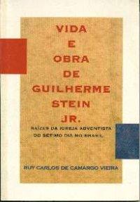 Vida e Obra de Guilherme Stein Jr
