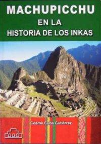 MACHUPICCHU EN LA HISTORIA DE LOS INKAS