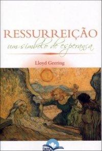 Ressurreição, um símbolo de esperança