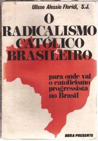 O Radicalismo Catуlico Brasileiro