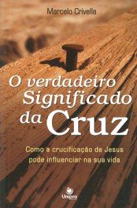 O verdadeiro significado da cruz