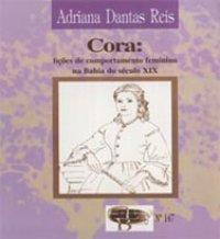 Cora: Liçхes de comportamento feminino na Bahia do século XIX