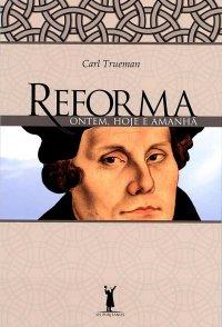 Reforma: ontem, hoje e amanhã