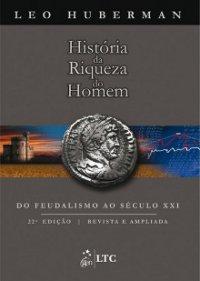 A Histуria da Riqueza do Homem