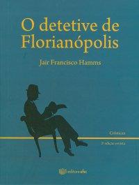 O Detetive de Florian�polis