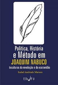 Política, histуria e método em Joaquim Nabuco