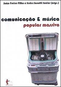 Comunicação & música popular massiva