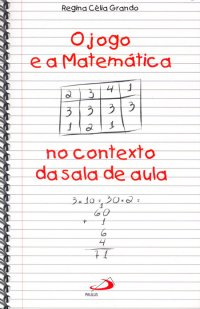O jogo e a Matemática no contexto da sala de aula