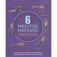6 MINUTOS MATINAIS - TONIFICAçãO