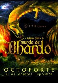 A fantástica história do Mundo de Bhardo
