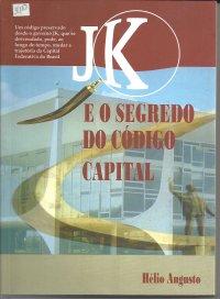 JK e o Segredo do Cуdigo Capital
