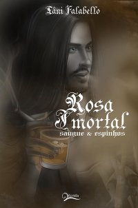 Rosa Imortal - Sangue & Espinhos